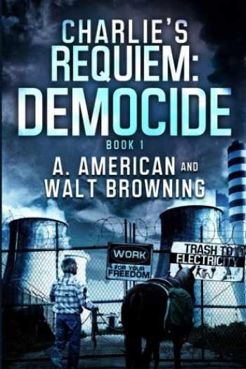 9781537305097-1537305093-Charlie's Requiem: Democide