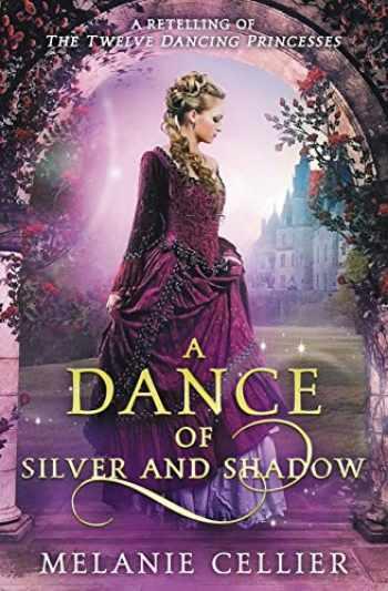 9780648080121-0648080129-A Dance of Silver and Shadow: A Retelling of The Twelve Dancing Princesses (Beyond the Four Kingdoms) (Volume 1)