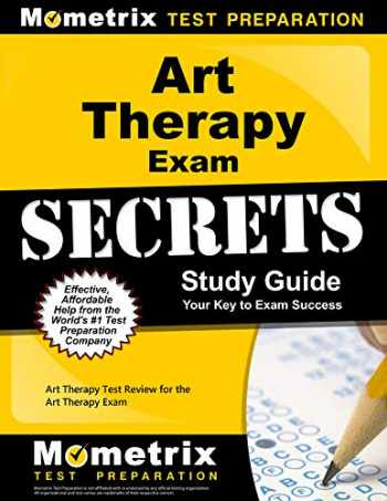 9781609712037-160971203X-Art Therapy Exam Secrets Study Guide: Art Therapy Test Review for the Art Therapy Exam