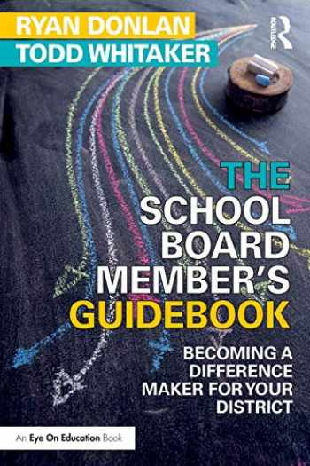 9781138049437-1138049433-The School Board Member's Guidebook: Becoming a Difference Maker for Your District (Eye on Education)