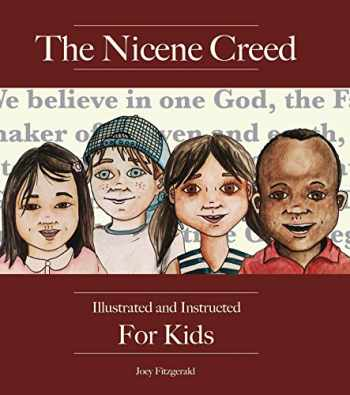 9780986044175-0986044172-The Nicene Creed: Illustrated and Instructed for Kids