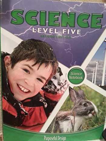 9781583315361-1583315365-Science Level Five- Science Notebook- Purposeful Design