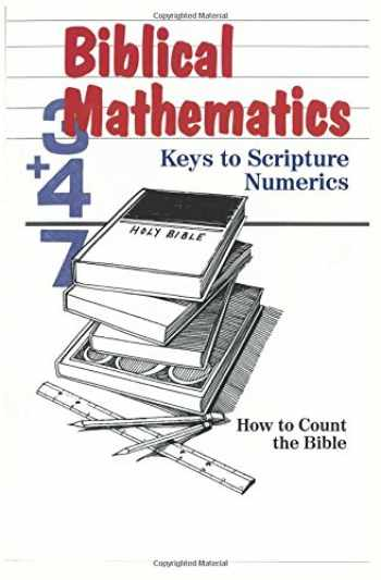 9781719532082-1719532087-Biblical Mathematics: Keys to Scripture Numerics
