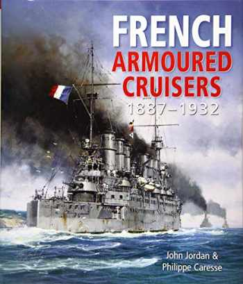 9781682474754-1682474755-French Armoured Cruisers 1887–1932