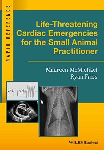 9781119042075-1119042070-Life-Threatening Cardiac Emergencies for the Small Animal Practitioner (Rapid Reference)