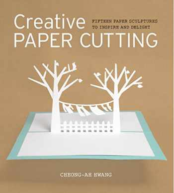 9781861089205-1861089201-Creative Paper Cutting: 15 Paper Sculptures to Inspire and Delight