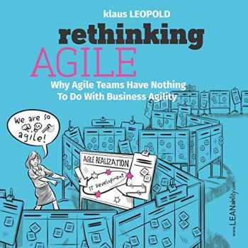 9783903205390-3903205397-Rethinking Agile: Why Agile Teams Have Nothing To Do With Business Agility