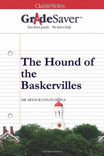 9781602594104-1602594104-GradeSaver (TM) ClassicNotes: The Hound of the Baskervilles