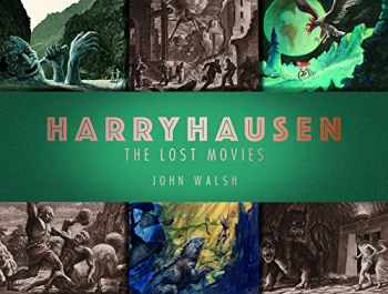 9781789091106-1789091101-Harryhausen: The Lost Movies