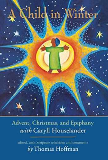 9781580510851-158051085X-A Child in Winter: Advent, Christmas, and Epiphany with Caryll Houselander