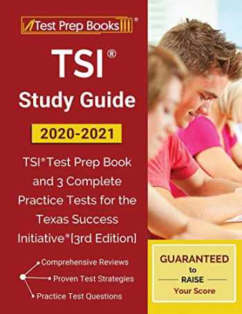 9781628457216-162845721X-TSI Study Guide 2020-2021: TSI Test Prep Book and 3 Complete Practice Tests for the Texas Success Initiative: [3rd Edition]