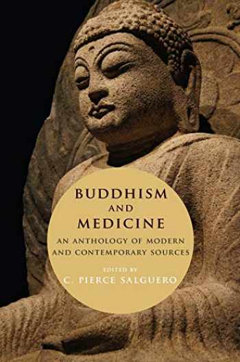 9780231189361-0231189362-Buddhism and Medicine: An Anthology of Modern and Contemporary Sources