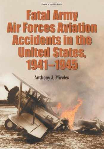 9780786421060-0786421061-Fatal Army Air Forces Aviation Accidents in the United States, 1941-1945 (3 Volume Set)