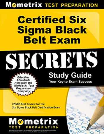 9781610728737-1610728734-Certified Six Sigma Black Belt Exam Secrets Study Guide: CSSBB Test Review for the Six Sigma Black Belt Certification Exam