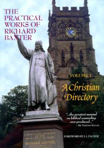 9781877611131-1877611131-The Practical Works of Richard Baxter, Vol. 1: A Christian Directory