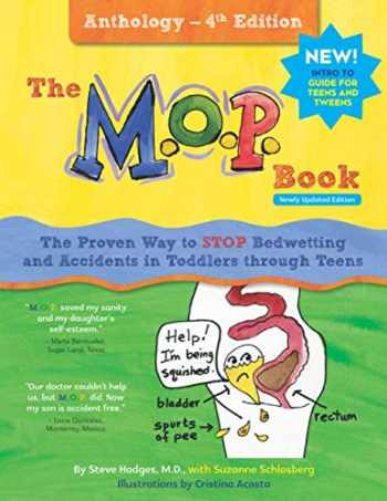 9780990877479-0990877477-The M.O.P. Book: A Guide to the Only Proven Way to STOP Bedwetting and Accidents - Anthology 4th Edition