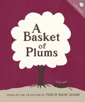 9781888375862-1888375868-A Basket of Plums: Songs in the Tradition of Thich Nhat Hanh