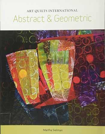 9780764352201-0764352202-Art Quilts International: Abstract & Geometric