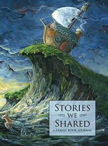 9780998311203-0998311200-Stories We Shared: A Family Book Journal