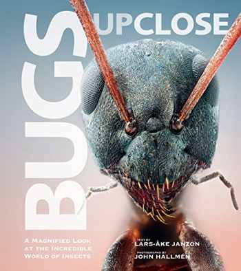 9781629144825-1629144827-Bugs Up Close: A Magnified Look at the Incredible World of Insects