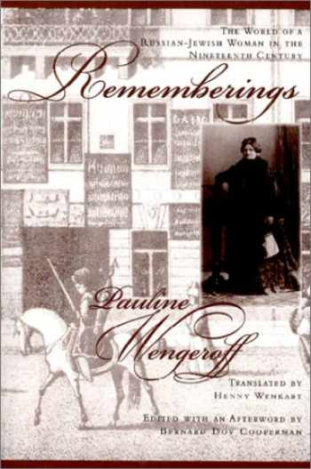 9781883053581-1883053587-Rememberings: The World of a Russian-Jewish Woman in the Nineteenth Century (The Joseph and Rebecca Meyerhoff Center for Jewish Studies)