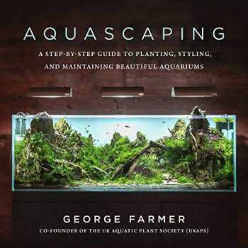 9781510753389-1510753389-Aquascaping: A Step-by-Step Guide to Planting, Styling, and Maintaining Beautiful Aquariums