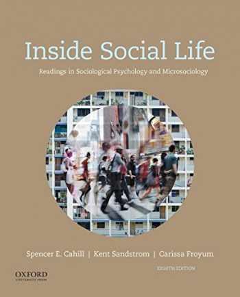9780190647889-0190647884-Inside Social Life: Readings in Sociological Psychology and Microsociology