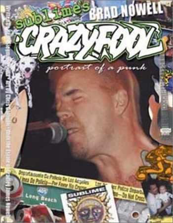9780970736000-0970736002-Sublime's Brad Nowell: Crazy Fool (Portrait of a Punk)