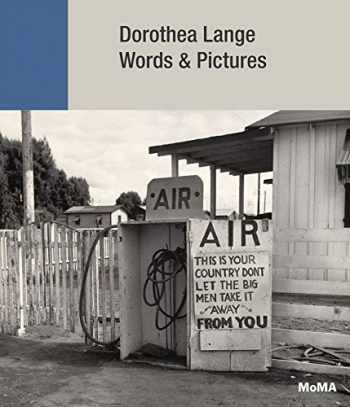 9781633451049-1633451046-Dorothea Lange: Words & Pictures