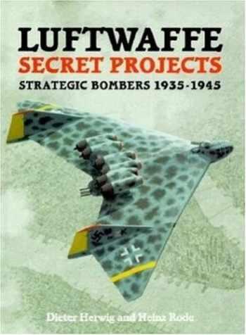 9781857800920-1857800923-Luftwaffe Secret Projects: Strategic Bombers 1935-1945