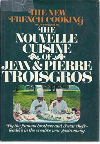 9780688033316-0688033318-The nouvelle cuisine of Jean & Pierre Troisgros