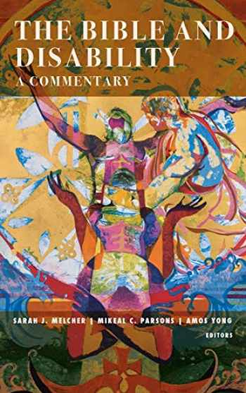 9781481308533-148130853X-The Bible and Disability: A Commentary (Studies in Religion, Theology, and Disability)