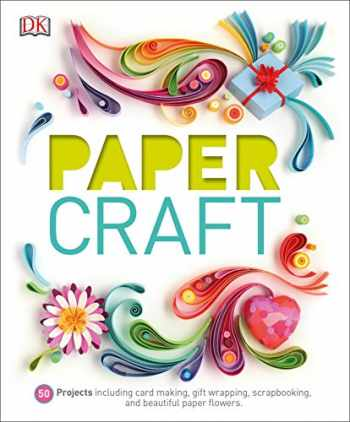 9781465439437-1465439439-Paper Craft: 50 Projects Including Card Making, Gift Wrapping, Scrapbooking, and Beautiful Pa
