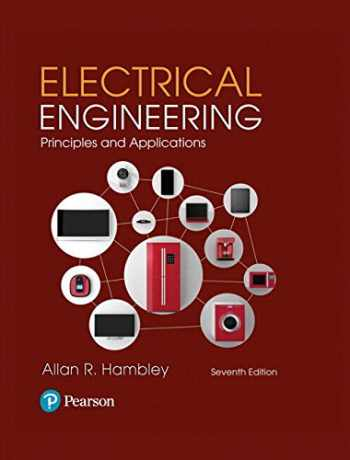 9780134484143-0134484142-Electrical Engineering: Principles & Applications (7th Edition)
