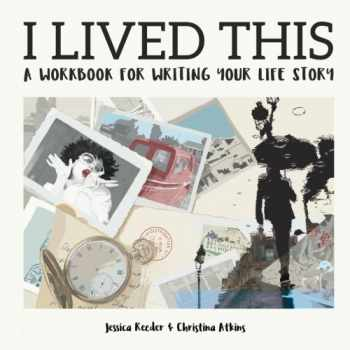 9781542682800-1542682800-I Lived This: A workbook for writing your life story
