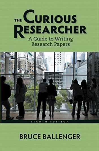 9780321992963-0321992962-The Curious Researcher: A Guide to Writing Research Papers (8th Edition)