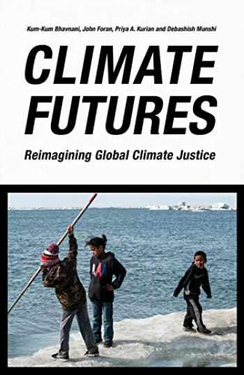 9781786997821-1786997827-Climate Futures: Re-imagining Global Climate Justice