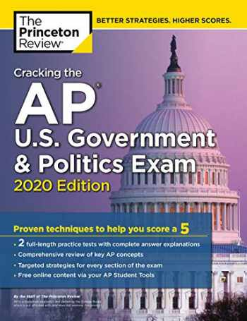 9780525568377-0525568379-Cracking the AP U.S. Government & Politics Exam, 2020 Edition: Practice Tests & Proven Techniques to Help You Score a 5 (College Test Preparation)