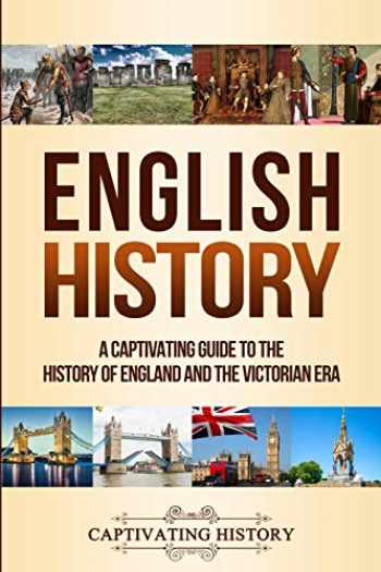 9781647484477-1647484472-English History: A Captivating Guide to the History of England and the Victorian Era