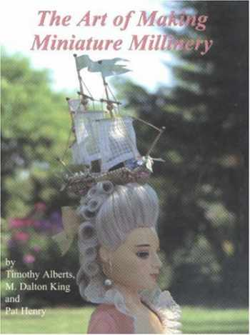 9780875886169-0875886167-The Art of Making Miniature Millinery