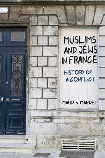 9780691173504-0691173508-Muslims and Jews in France: History of a Conflict