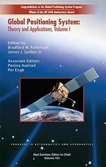 9781563471063-156347106X-Global Positioning System: Theory & Applications (Volume One) (Progress in Astronautics & Aeronautics)