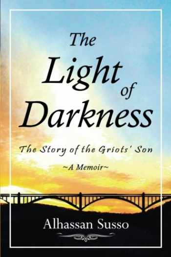 9780692754658-0692754652-The Light of Darkness: The Story of the Griots' Son