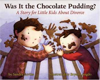 9781591473091-1591473098-Was It the Chocolate Pudding?: A Story For Little Kids About Divorce