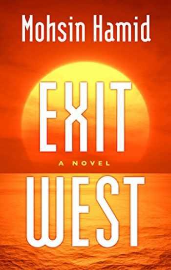 9781410499486-1410499480-Exit West (Thorndike Press Large Print Core)