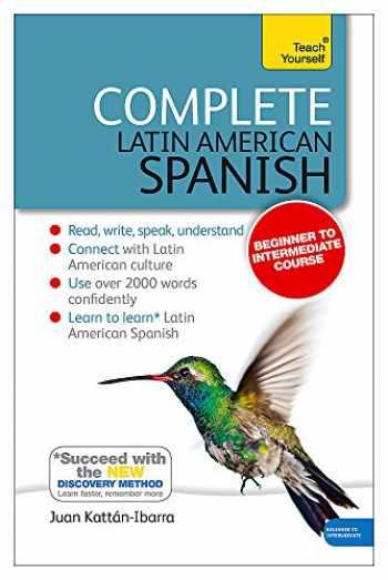 9781444192643-1444192647-Complete Latin American Spanish Beginner to Intermediate Course (Teach Yourself)