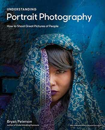 9780770433130-0770433138-Understanding Portrait Photography: How to Shoot Great Pictures of People Anywhere