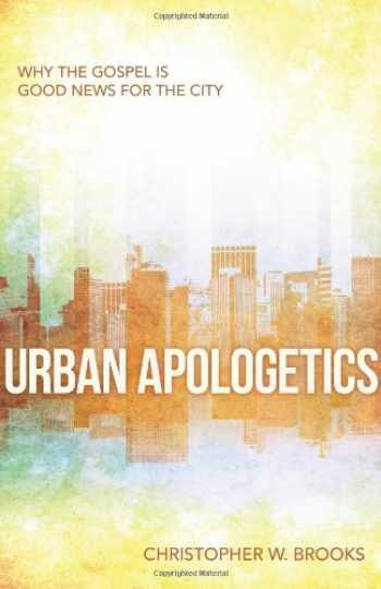 9780825442902-0825442907-Urban Apologetics: Answering Challenges to Faith for Urban Believers