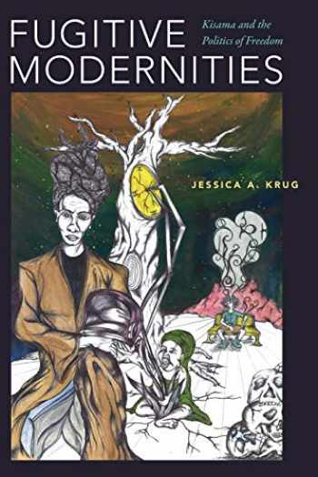 9781478001546-1478001542-Fugitive Modernities: Kisama and the Politics of Freedom