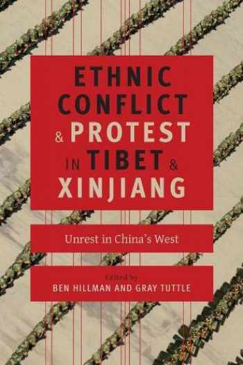 9780231169998-023116999X-Ethnic Conflict and Protest in Tibet and Xinjiang: Unrest in China's West (Studies of the Weatherhead East Asian Institute, Columbia University)